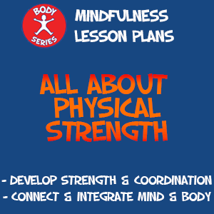 Mindfulness Lesson Plan for Physical Strenght